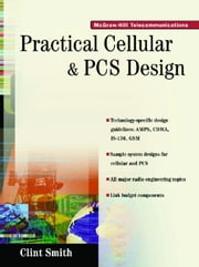 Practical Cellular and PCS Design ebook by Smith, Clint
