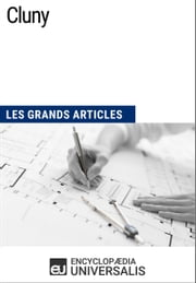 Cluny - Les Grands Articles d'Universalis ebook by Encyclopaedia Universalis