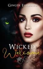 Wicked Welcome - Wicked, #1 ebook by Ginger Elinburg