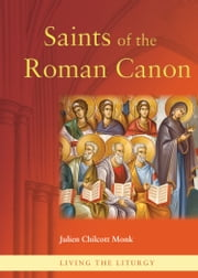 Saints of the Roman Canon ebook by Julien Chilcott-Monk
