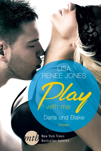 Play with me: Darla und Blake ebook by Lisa Renee Jones