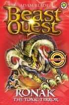 Beast Quest: Ronak the Toxic Terror - Series 16 Book 2 ebook by Adam Blade