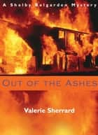 Out of the Ashes ebook by Valerie Sherrard