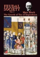 FEUDAL SOCIETY Vol. I ebook by Marc Bloch