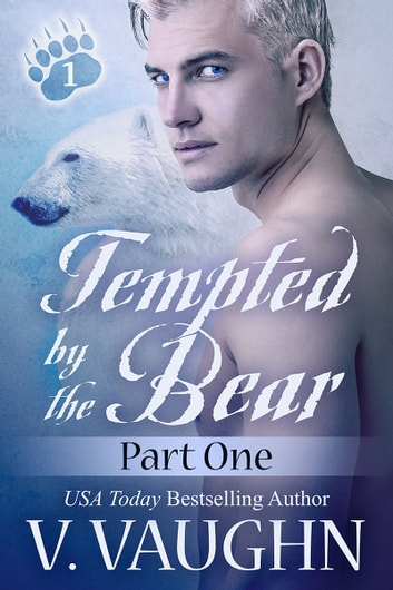 Tempted by the Bear - Part 1 ebook by V. Vaughn