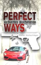 Perfect Ways ebook by Stefan Wollschläger