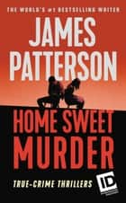 Home Sweet Murder 電子書籍 by James Patterson