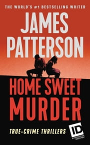 Home Sweet Murder ebook by James Patterson