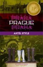 Prague: Artel Style ebook by Karen Feldman,Scott Ross