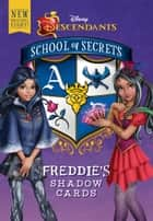 School of Secrets: Freddie's Shadow Cards (Disney Descendants) ebook by Jessica Brody