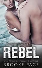 Rebel (#3) ebook by Brooke Page