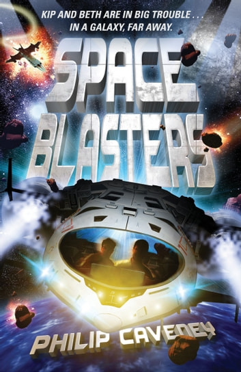 Space Blasters ebook by Philip Caveney