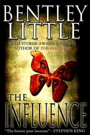 The Influence ebook by Bentley Little