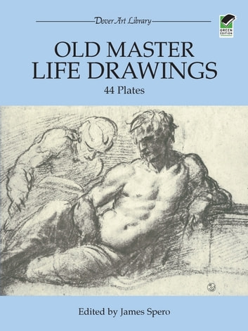 Old Master Life Drawings - 44 Plates ebook by