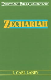 Zechariah- Everyman's Bible Commentary ebook by Carl L. Laney