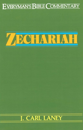 Zechariah- Everyman's Bible Commentary ebook by Carl Laney