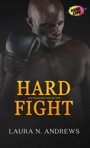 Hard Fight: Gay Romance ebook by Laura N. Andrews
