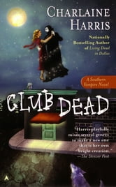 Club Dead - A Sookie Stackhouse Novel ebook by Charlaine Harris