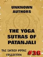 The Yoga Sutras Of Patanjali - The Book Of The Spiritual Man ebook by Patanjali,Charles Johnston