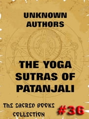 The Yoga Sutras Of Patanjali - The Book Of The Spiritual Man - Extended Annotated Edition ebook by Patanjali,Charles Johnston