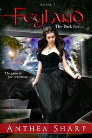 Feyland: The Dark Realm ebook by Anthea Sharp
