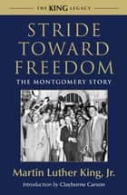Stride Toward Freedom - The Montgomery Story ebook by Martin Luther King, Jr., Clayborne Carson