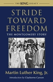 Stride Toward Freedom - The Montgomery Story ebook by Martin Luther King, Jr.,Clayborne Carson