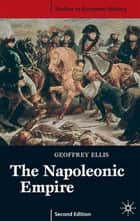 The Napoleonic Empire ebook by Geoffrey Ellis