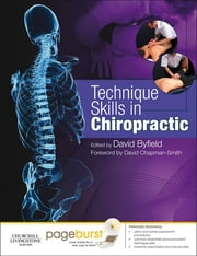 Technique Skills in Chiropractic ebook by David Byfield