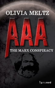 AAA - The Marx Conspiracy ebook by Olivia Meltz