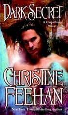 Dark Secret ebook by Christine Feehan