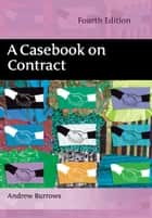 A Casebook on Contract ebook by Professor Andrew Burrows