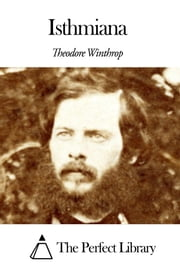 Isthmiana ebook by Theodore Winthrop