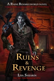 Ruins and Revenge - A Raine Benares World Novel ebook by Lisa Shearin
