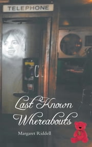 Last Known Whereabouts ebook by Margaret Riddell