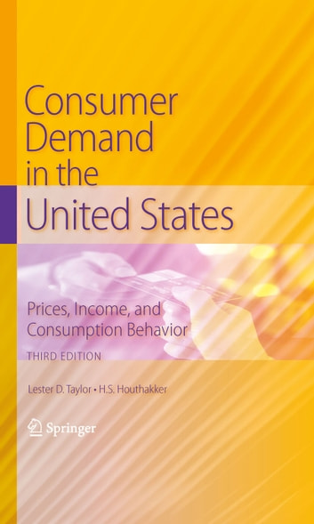 Consumer Demand in the United States - Prices, Income, and Consumption Behavior ebook by Lester D. Taylor,H.S. Houthakker