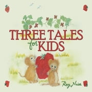 Three Tales for Kids ebook by Ray Neier