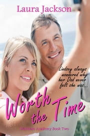 Worth the Time - Waltham Academy, #2 ebook by Laura Jackson