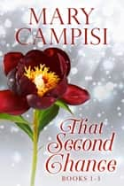 That Second Chance Series Books 1-3 ebook by Mary Campisi