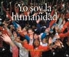 Yo soy la humanidad ebook by Jeffrey Bennett
