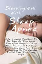 Sleeping Well With Sleep Apnea ebook by Heart F. Harrelson