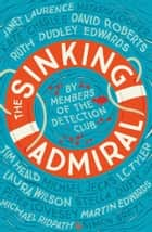 The Sinking Admiral ebook by The Detection Club, Simon Brett