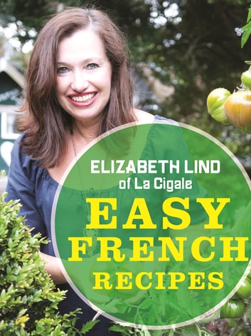 Easy French Recipes eBook by Elizabeth Lind