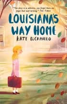 Louisiana's Way Home ebook by Kate DiCamillo