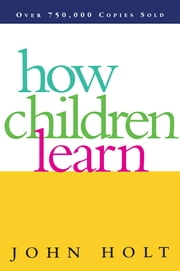 How Children Learn ebook by John Holt