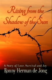 Rising from the Shadow of the Sun ebook by Ronny Herman de Jong