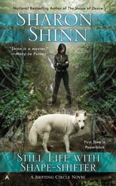Still Life with Shape-shifter ebook by Sharon Shinn