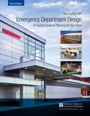 Emergency Department Design - A Practical Guide to Planning for the Future, 2nd Edition ebook by Jon Huddy