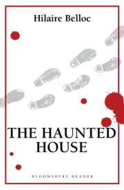 The Haunted House ebook by Hilaire Belloc