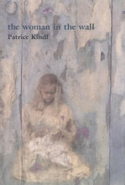 The Woman in the Wall ebook by Patrice Kindl